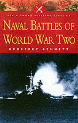 Naval Battles of World War II by Geoffrey Bennett