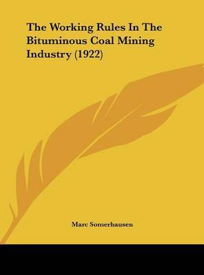 The Working Rules in the Bituminous Coal Mining Industry (1922) by Marc Somerhausen