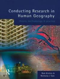 Conducting Research in Human Geography by Robert Kitchin