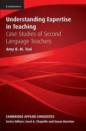 Understanding Expertise in Teaching by Amy B.M. Tsui image