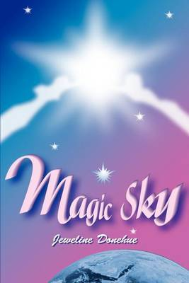 Magic Sky by Jeweline Donehue