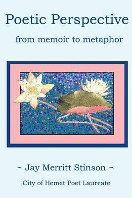 Poetic Perspective: From Memoir to Metaphor. by Jay M. Stinson image