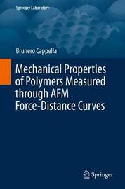 Mechanical Properties of Polymers Measured through AFM Force-Distance Curves by Brunero Cappella