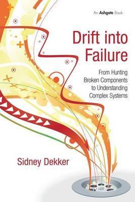 Drift into Failure by Sidney Dekker