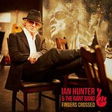Fingers Crossed by Ian Hunter & The Rant Band