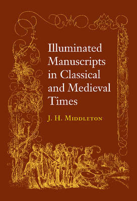 Illuminated Manuscripts in Classical and Mediaeval Times by J.Henry Middleton image