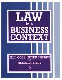 Law in a Business Context by W. Cole