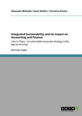 Integrated Sustainability and its Impact on Accounting and Finance by Alexander Michalski