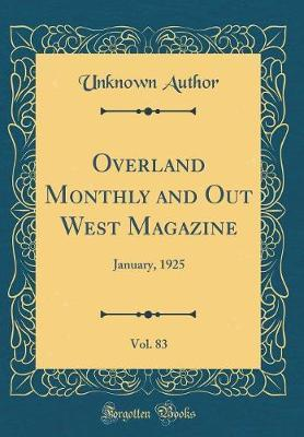 Overland Monthly and Out West Magazine, Vol. 83 by Unknown Author