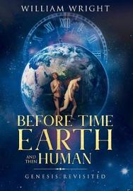 Before Time, Earth and Then Human by William Wright