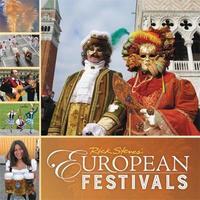 Rick Steves European Festivals (First Edition) by Rick Steves