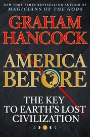 America Before by Graham Hancock