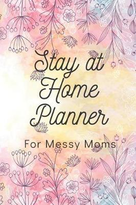 Stay at Home Planner for Messy Moms by Beyond Love Creations