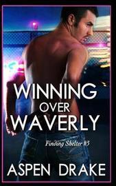 Winning Over Waverly by Aspen Drake