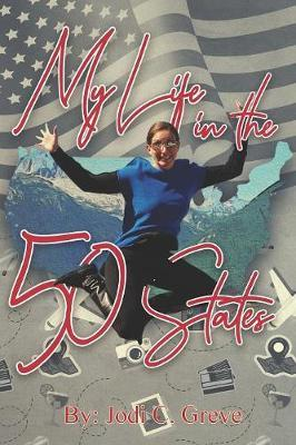 My Life in the 50 States by Jodi Greve