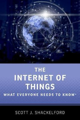 The Internet of Things by Scott J. Shackelford