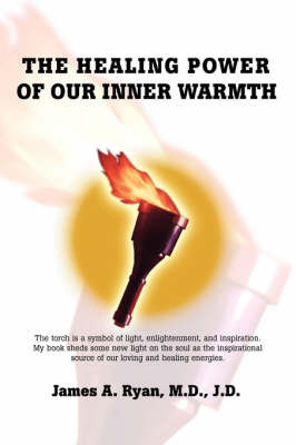 The Healing Power of Our Inner Warmth by M D J D Ryan, James image