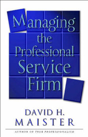 Managing The Professional Service Firm by David H Maister