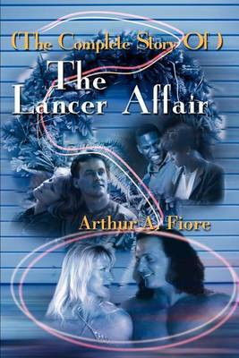 The Complete Story of the Lancer Affair by Arthur A. Fiore image