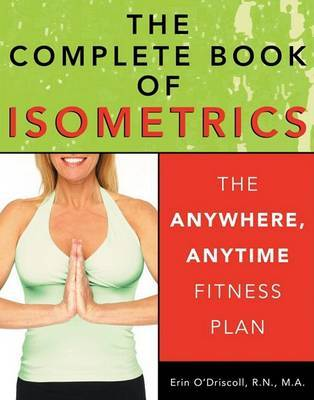 The Complete Book of Isometrics by Erin Rohan O'Driscoll