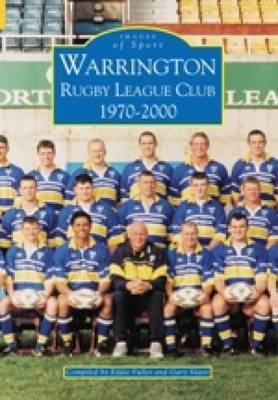 Warrington Rugby League Club 1970-2000 by Gary Slater image