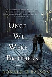 Once We Were Brothers by Ronald H Balson
