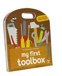 My First Toolbox by Anne-Sophie Baumann
