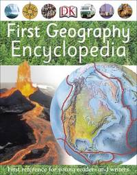 First Geography Encyclopedia by DK