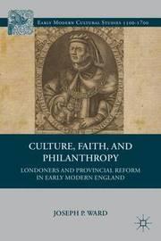 Culture, Faith, and Philanthropy by Joseph P. Ward