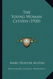 The Young Woman Citizen (1920) by Mary Austin