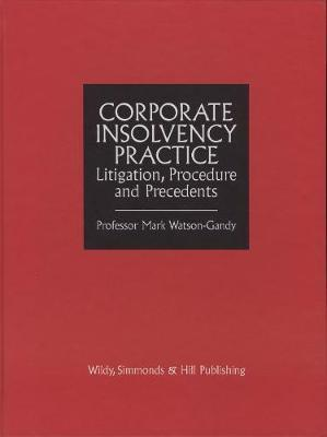 Corporate Insolvency Practice by Mark Watson-Gandy