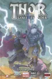 Thor: God Of Thunder Volume 2 - Godbomb (marvel Now) by Jason Aaron