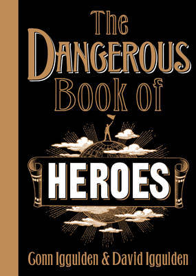 The Dangerous Book of Heroes by Conn Iggulden image