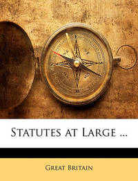 Statutes at Large ... by Great Britain