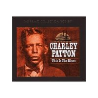 This Is The Blues by Charley Patton