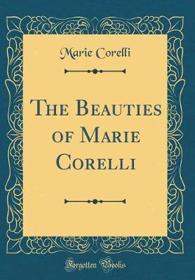 The Beauties of Marie Corelli (Classic Reprint) by Marie Corelli