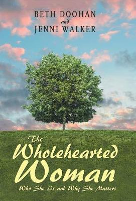 The Wholehearted Woman by Beth Doohan