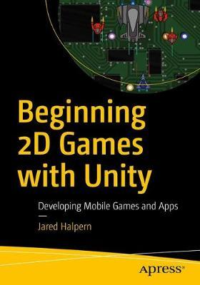 Developing 2D Games with Unity by Jared Halpern