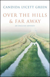 Over the Hills and Far Away by Candida Lycett Green image