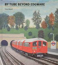 By Tube Beyond Edgware by Tony Beard image