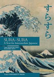 Sura-Sura - A Text for Intermediate Japanese by Chie Imaizumi Chao