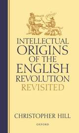 Intellectual Origins of the English Revolution - Revisited by Christopher Hill image