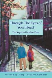 Through the Eyes of Your Heart: The Sequel to Hamilton Place by Mary Theodore Reinhart image