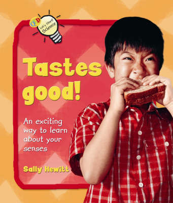 Tastes Good! by Sally Hewitt