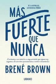 Mas Fuerte Que Nunca by Brene Brown