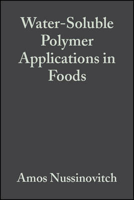 Water-Soluble Polymer Applications in Foods by Amos Nussinovitch