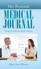 Her Personal Medical Journal by Mary Ann Morrow