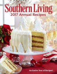 Southern Living 2017 Annual Recipes by Southern Living