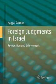 Foreign Judgments in Israel by Haggai Carmon