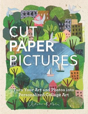 Cut Paper Pictures by Clover Robin
